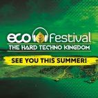 Eco Festival | El evento de Hard Techno más grande de Europa anuncia un lineup demoledor