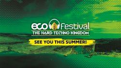 Eco Festival   El evento de Hard Techno más grande de Europa anuncia un lineup demoledor