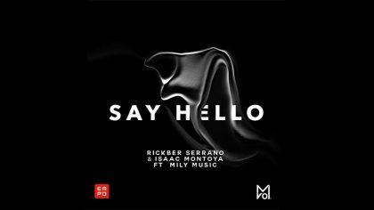 Rickber Serrano e Isaac Montoya nos ponen a bailar con su sencillo «Say Hello»