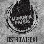 OSTROWIECKI estrena su primer EP (Raise Hell) en Ushuaia Music Label
